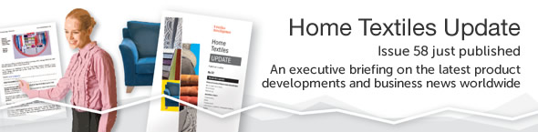Home Textiles Update - Issue 58 just published - An executive briefing on the latest product developments and business news worldwide