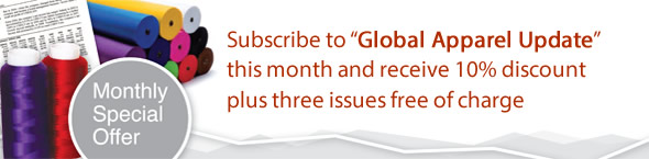 Subscribe to 'Global Apparel Update' this month and receive 10% discount plus three issues free of charge