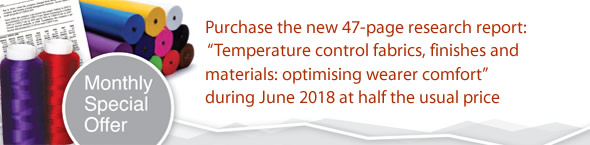 Offer: Purchase the new 47-page research report: 'Temperature control fabrics, finishes and materials: optimising wearer comfort' during June 2018 at half the usual price.