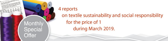 Offer: 4 reports on textile sustainability and social responsibility for the price of 1 during March 2019.